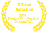 Official Selection in the Tibetan Film Festival Oakland CA